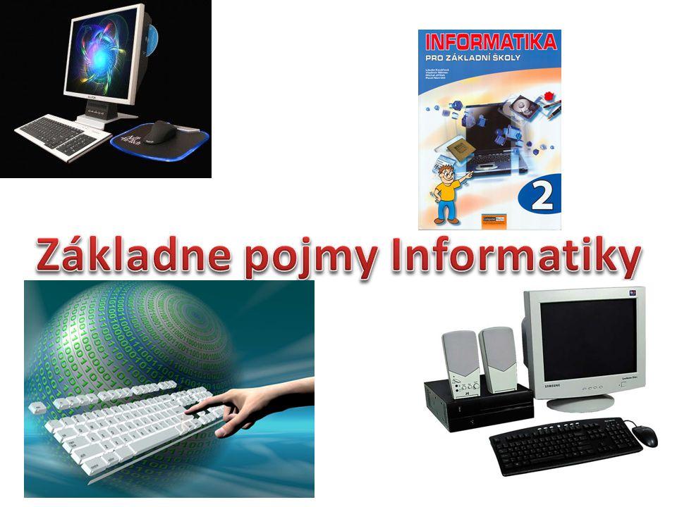 Informatika Informatika je veda o informácii a jej automatickom spracovaní.