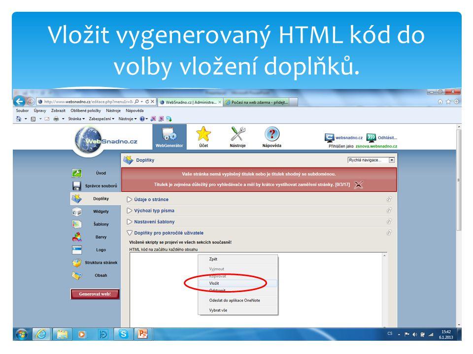 Vložit vygenerovaný HTML kód do volby vložení doplňků.