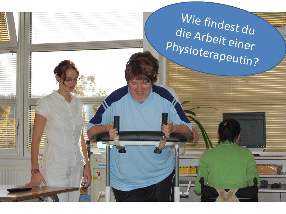 Wie findest du die Arbeit einer Physioterapeutin