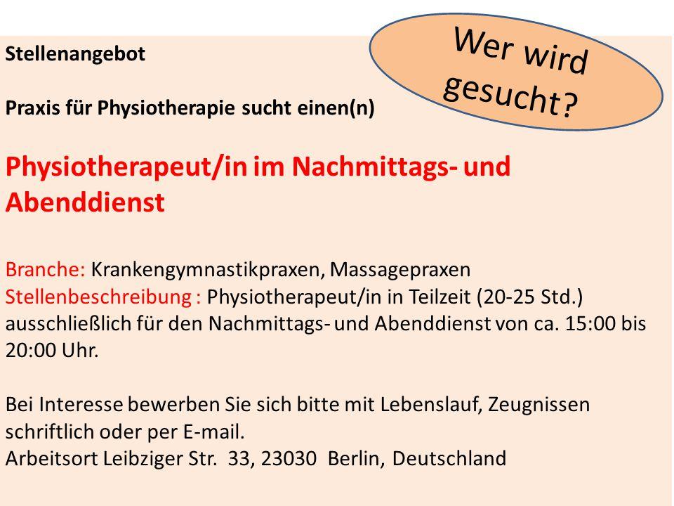 Stellenangebot Praxis für Physiotherapie sucht einen(n) Physiotherapeut/in im Nachmittags- und Abenddienst Branche: Krankengymnastikpraxen, Massagepra