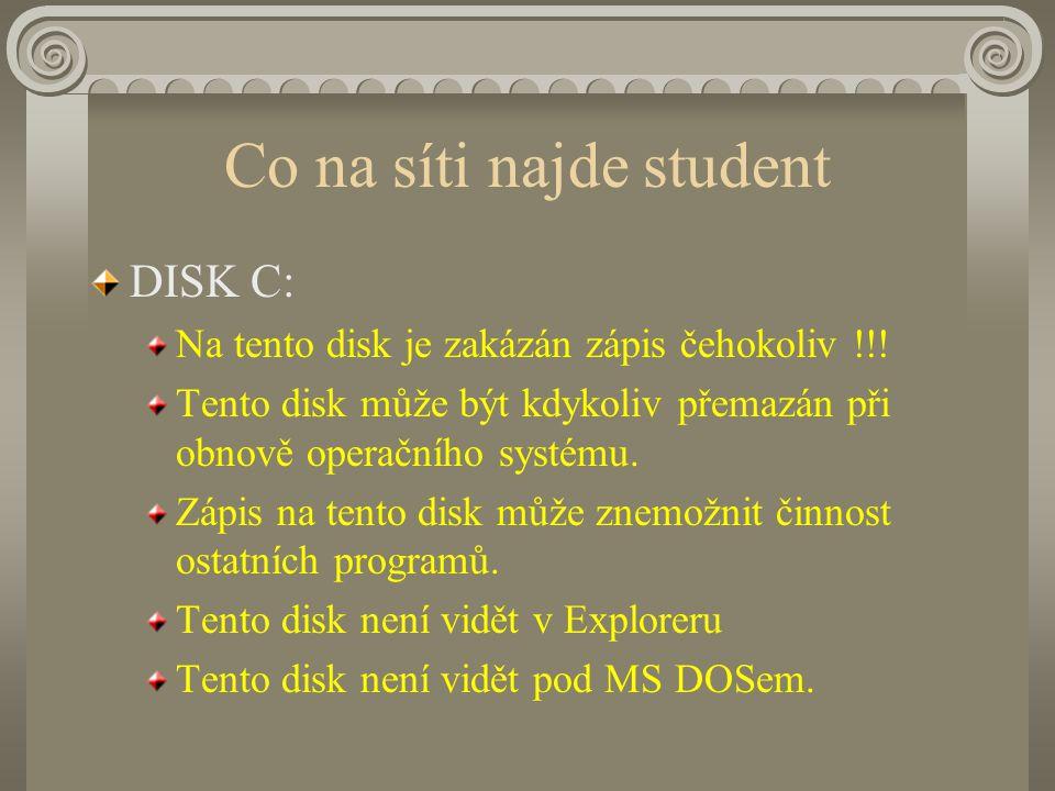 Co na síti najde student DISK C: Na tento disk je zakázán zápis čehokoliv !!.