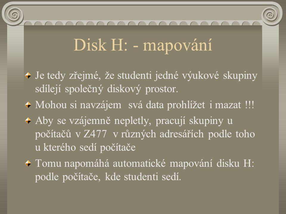 Disk H: - mapování Je tedy zřejmé, že studenti jedné výukové skupiny sdílejí společný diskový prostor.