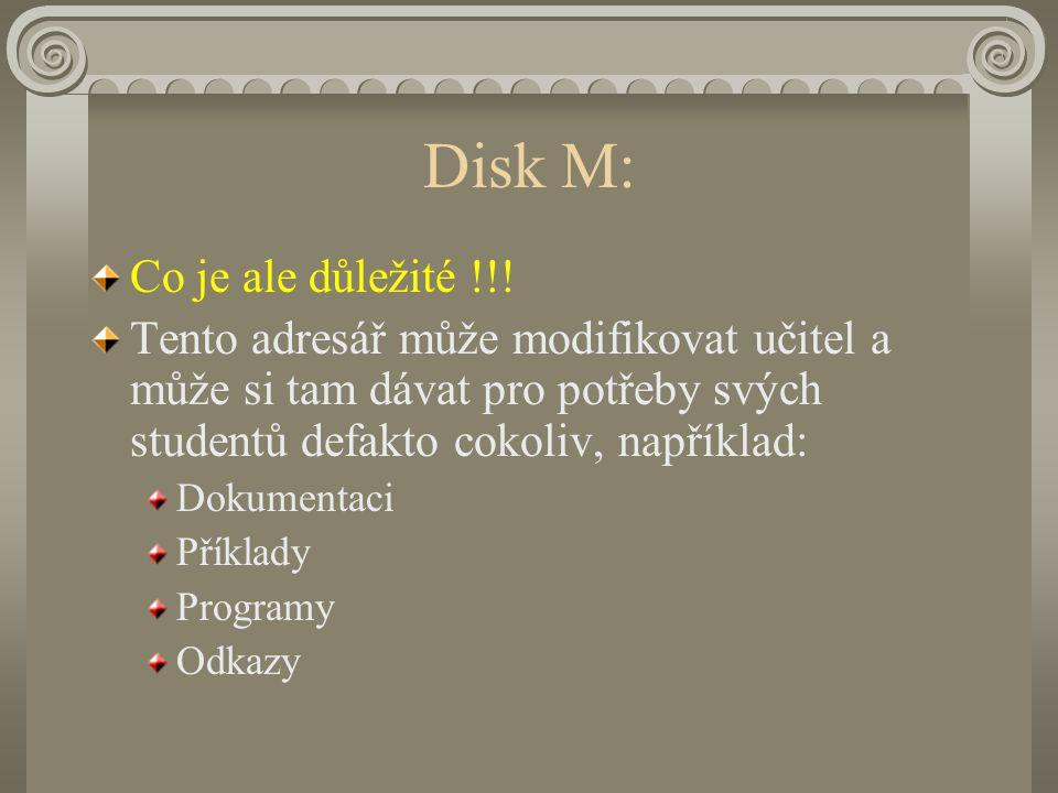 Disk M: Co je ale důležité !!.