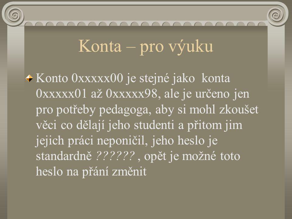Konta – pro výuku Konto 0xxxxx99 je speciální konto, na kterém učitel může sám provádět změny desktopu (i jiných věcí), a tyto změny pak distribuovat studentům, bude popsáno později pro počítačově gramotné.