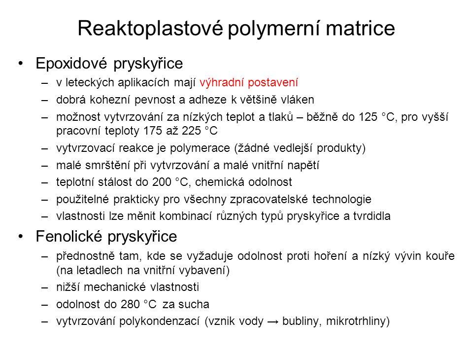 Reaktoplastové polymerní matrice Epoxidové pryskyřice –v leteckých aplikacích mají výhradní postavení –dobrá kohezní pevnost a adheze k většině vláken