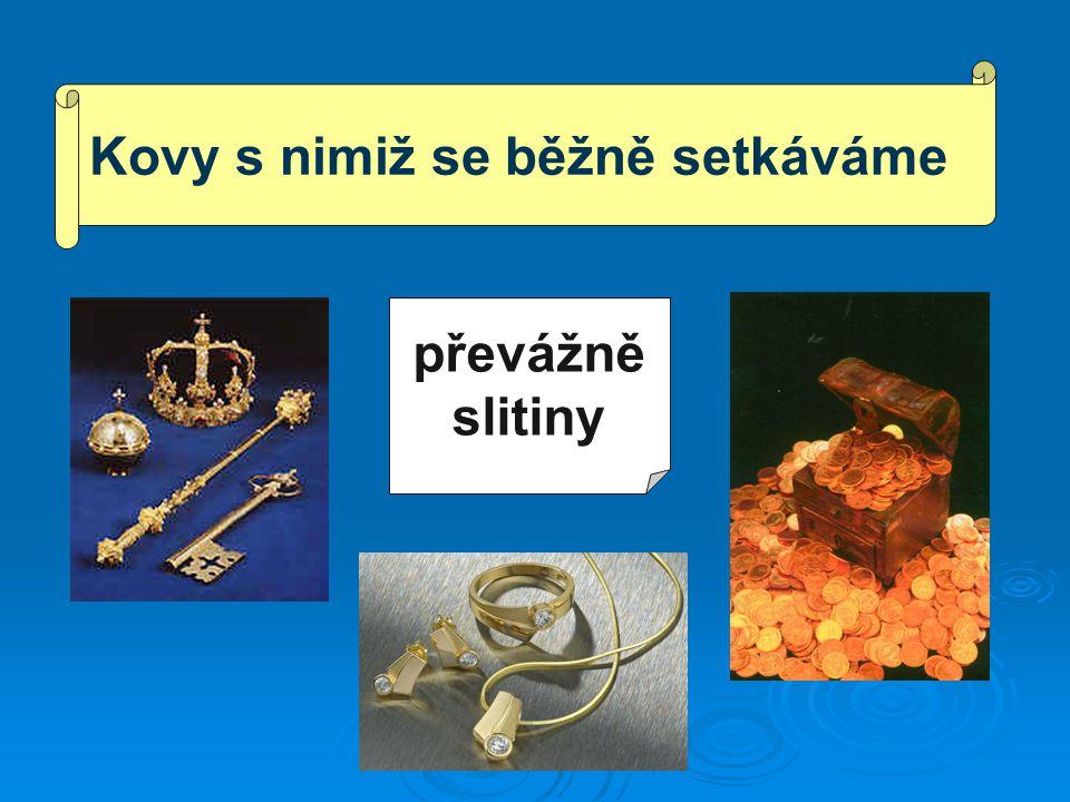 Slitiny mědi: + Zn  mosazi + Ni  mědi-nikly bronzy (Cu + Sn - doba bronzová) + P, + Al, + Si, + Pb,...