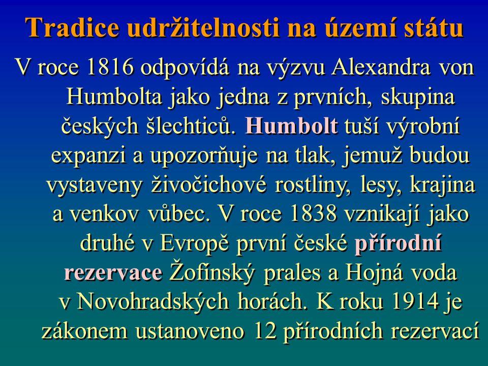 Tradice udržitelnosti na území státu V roce 1816 odpovídá na výzvu Alexandra von Humbolta jako jedna z prvních, skupina českých šlechticů.