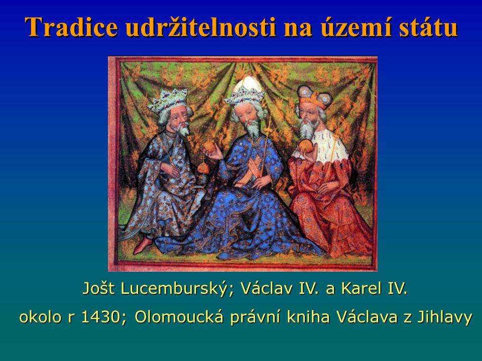 Tradice udržitelnosti na území státu Jošt Lucemburský; Václav IV.