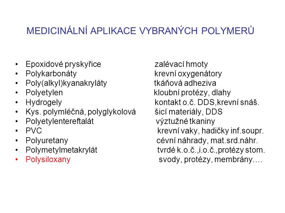 MEDICINÁLNÍ APLIKACE VYBRANÝCH POLYMERŮ Epoxidové pryskyřice zalévací hmoty Polykarbonáty krevní oxygenátory Poly(alkyl)kyanakryláty tkáňová adheziva