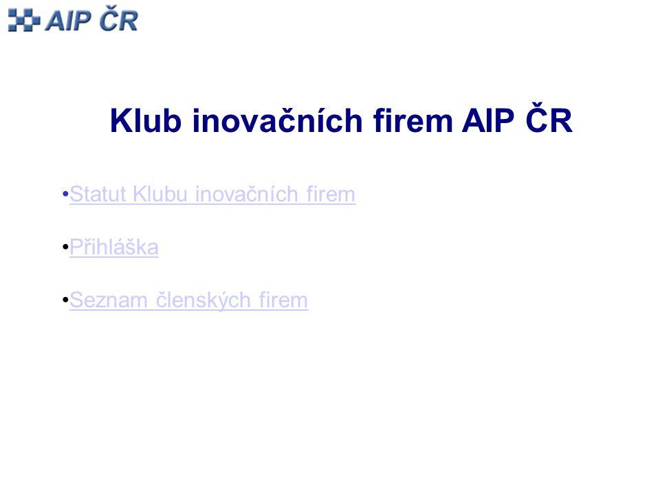 Klub inovačních firem AIP ČR Statut Klubu inovačních firem Přihláška Seznam členských firem
