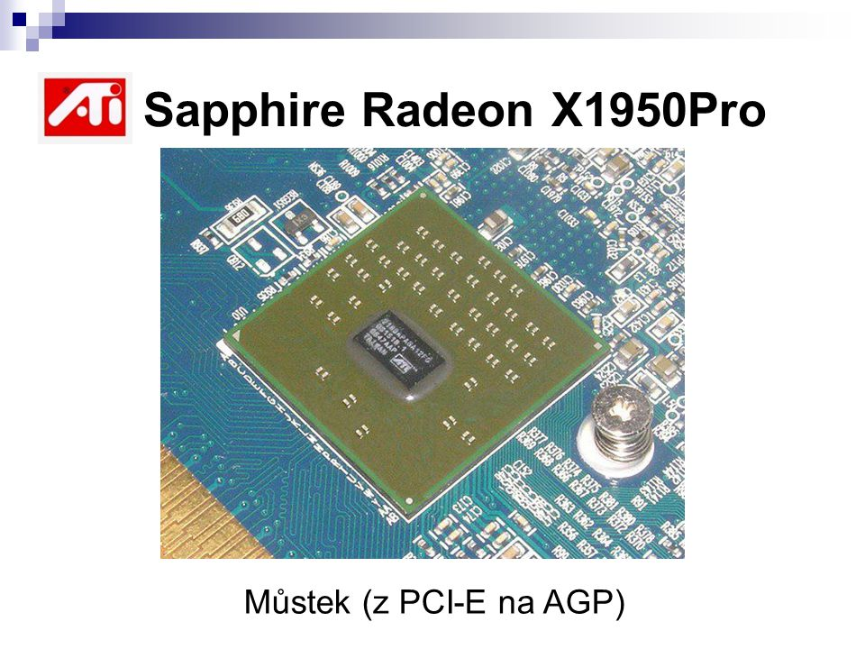 ATI Sapphire Radeon X1950Pro Můstek (z PCI-E na AGP)