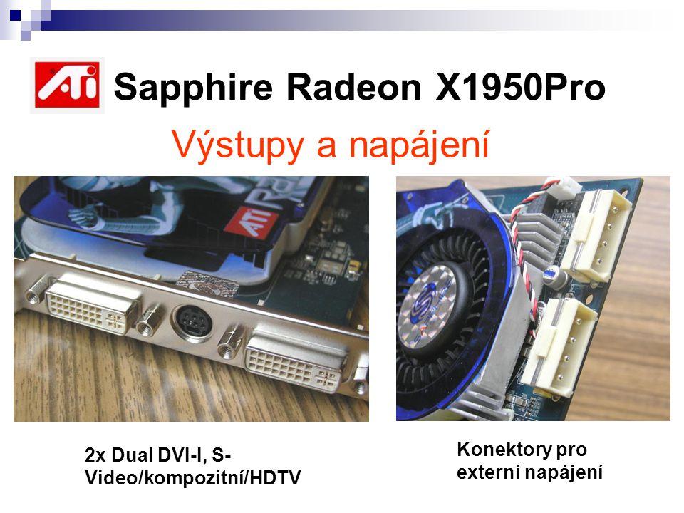 ATI Sapphire Radeon X1950Pro Výstupy a napájení 2x Dual DVI-I, S- Video/kompozitní/HDTV Konektory pro externí napájení