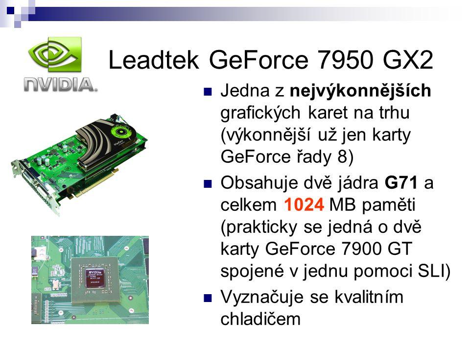 nVidia Leadtek GeForce 7950 GX2 Jedna z nejvýkonnějších grafických karet na trhu (výkonnější už jen karty GeForce řady 8) Obsahuje dvě jádra G71 a cel