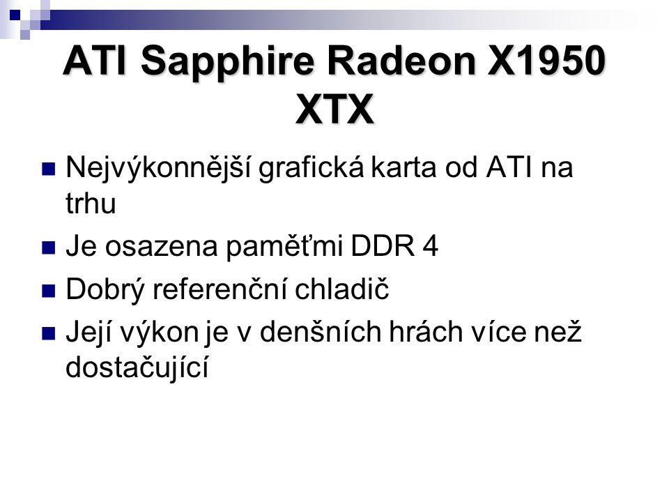 Nejvýkonnější grafická karta od ATI na trhu Je osazena paměťmi DDR 4 Dobrý referenční chladič Její výkon je v denšních hrách více než dostačující