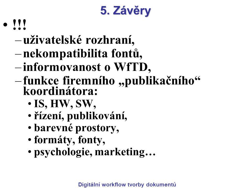 Digitální workflow tvorby dokumentů 5. Závěry !!.