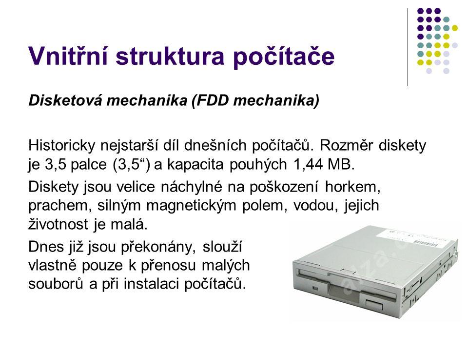 """Vnitřní struktura počítače Disketová mechanika (FDD mechanika) Historicky nejstarší díl dnešních počítačů. Rozměr diskety je 3,5 palce (3,5"""") a kapaci"""