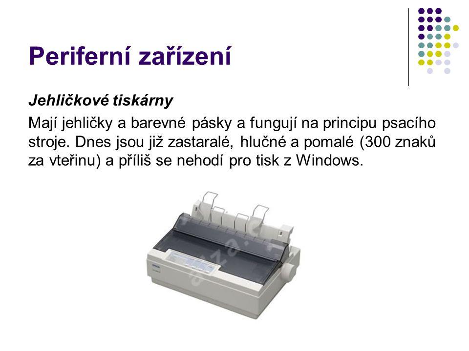 Periferní zařízení Jehličkové tiskárny Mají jehličky a barevné pásky a fungují na principu psacího stroje. Dnes jsou již zastaralé, hlučné a pomalé (3