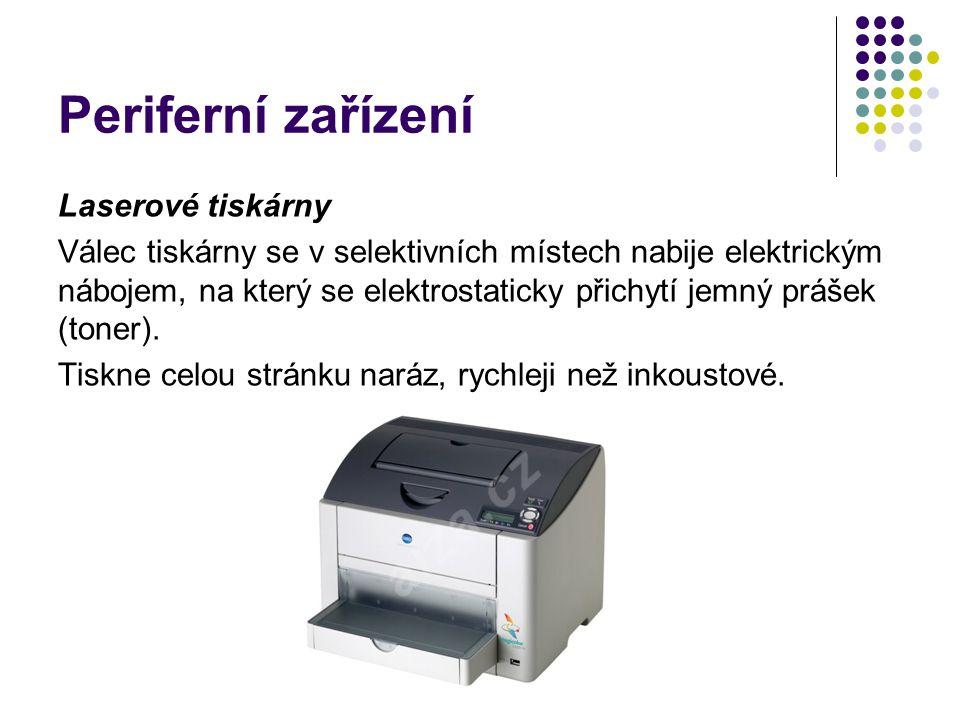 Periferní zařízení Laserové tiskárny Válec tiskárny se v selektivních místech nabije elektrickým nábojem, na který se elektrostaticky přichytí jemný prášek (toner).