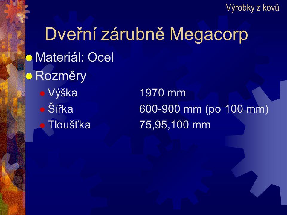 Dveřní zárubně Megacorp  Materiál: Ocel  Rozměry  Výška1970 mm  Šířka600-900 mm (po 100 mm)  Tloušťka75,95,100 mm Výrobky z kovů