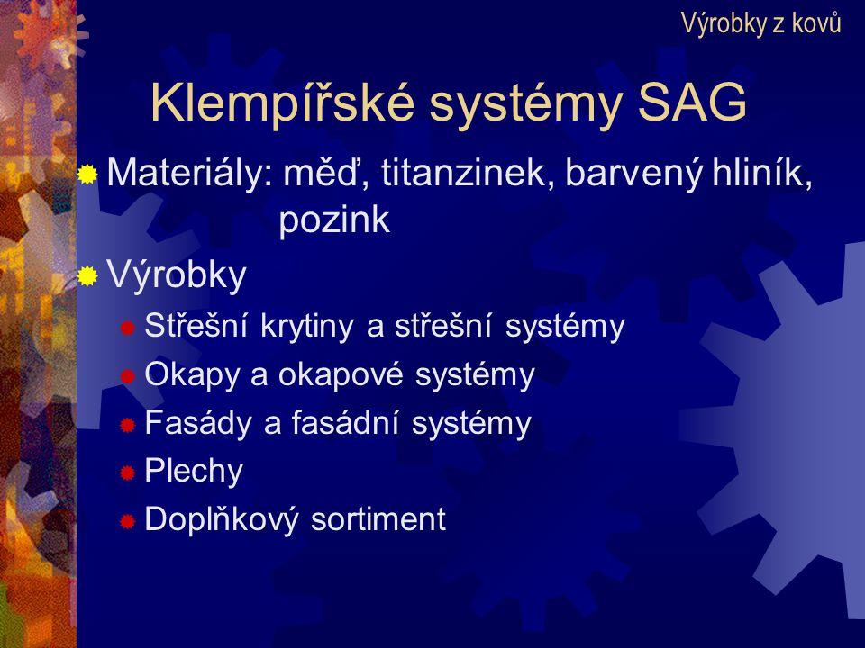 Klempířské systémy SAG  Materiály: měď, titanzinek, barvený hliník, pozink  Výrobky  Střešní krytiny a střešní systémy  Okapy a okapové systémy 