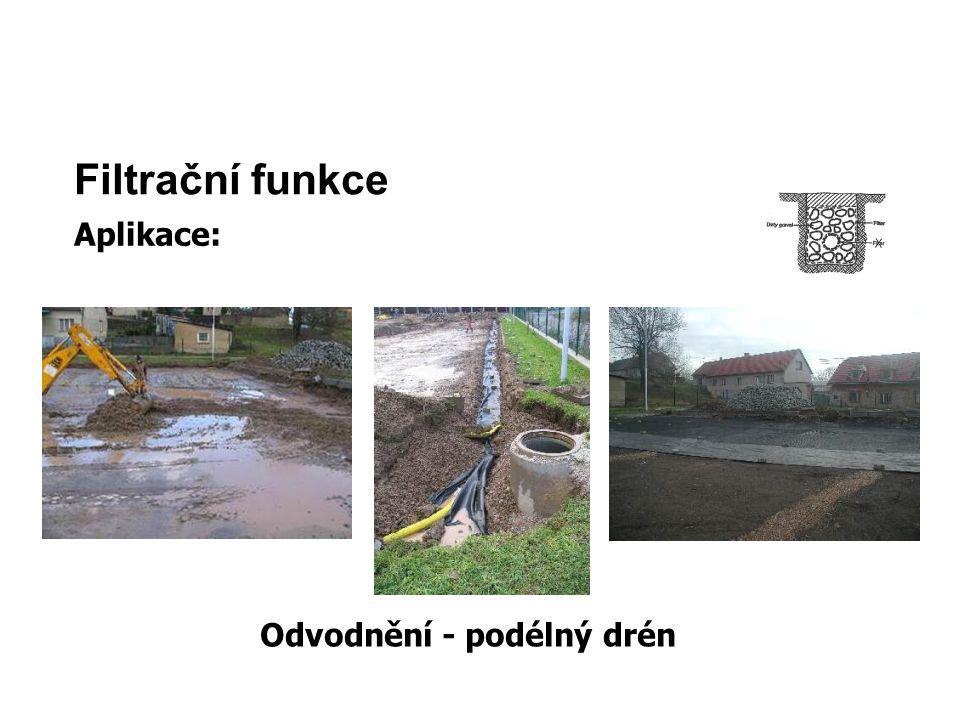 Filtrační funkce Aplikace: Odvodnění - podélný drén