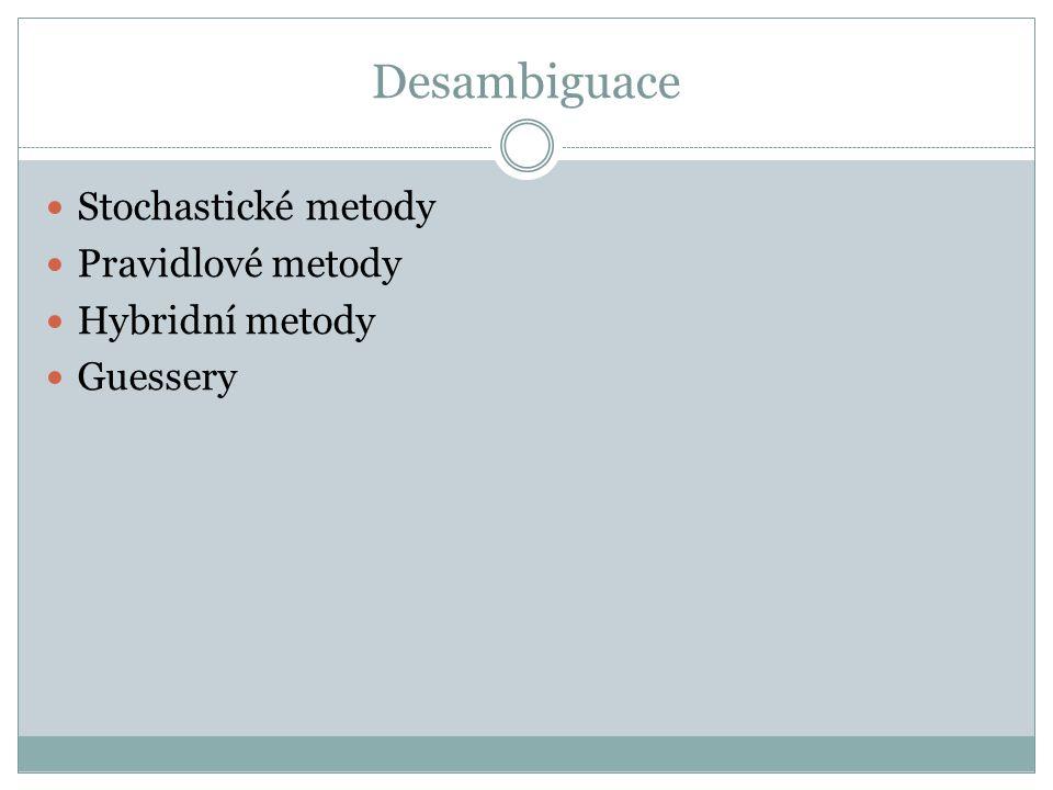 Desambiguace Stochastické metody Pravidlové metody Hybridní metody Guessery