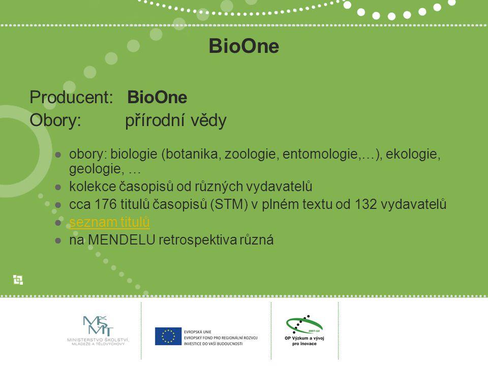 BioOne Producent:BioOne Obory:přírodní vědy ●obory: biologie (botanika, zoologie, entomologie,…), ekologie, geologie, … ●kolekce časopisů od různých v