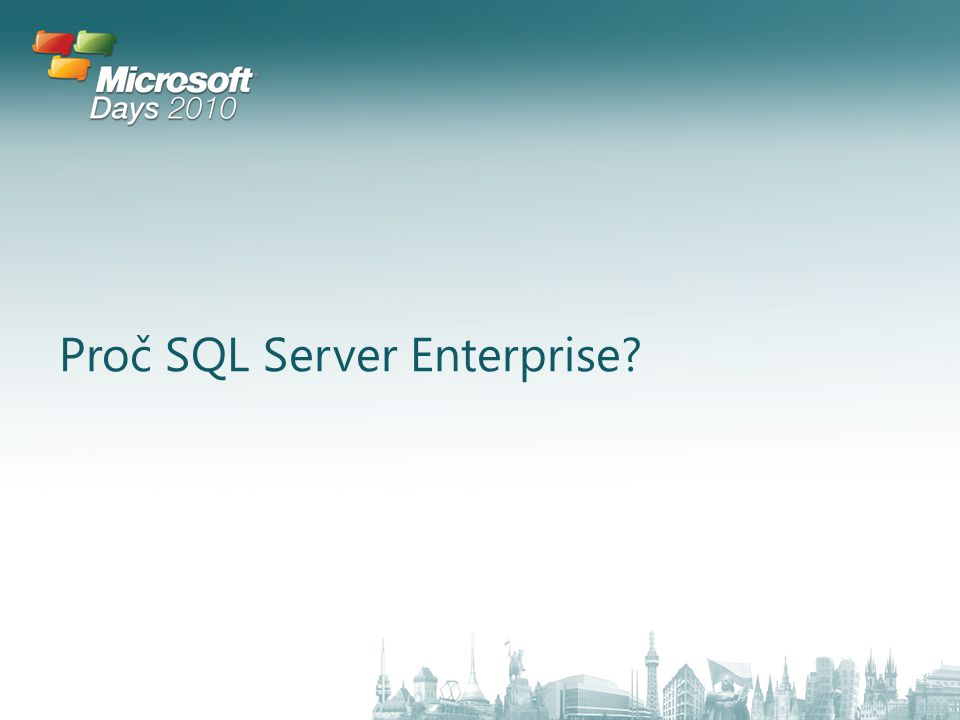 Proč SQL Server Enterprise?