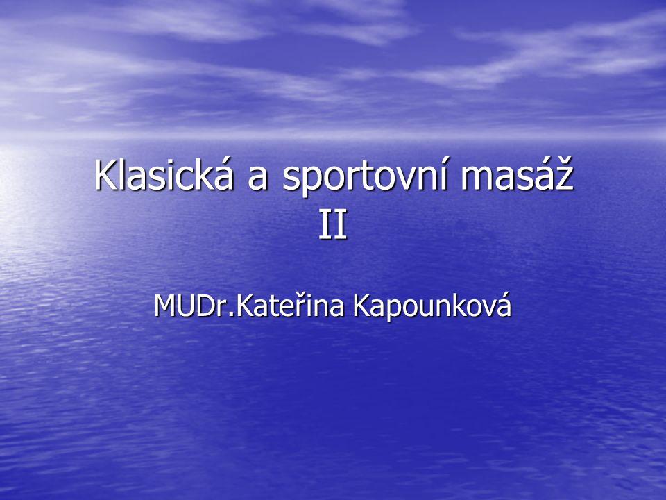 Klasická a sportovní masáž II MUDr.Kateřina Kapounková