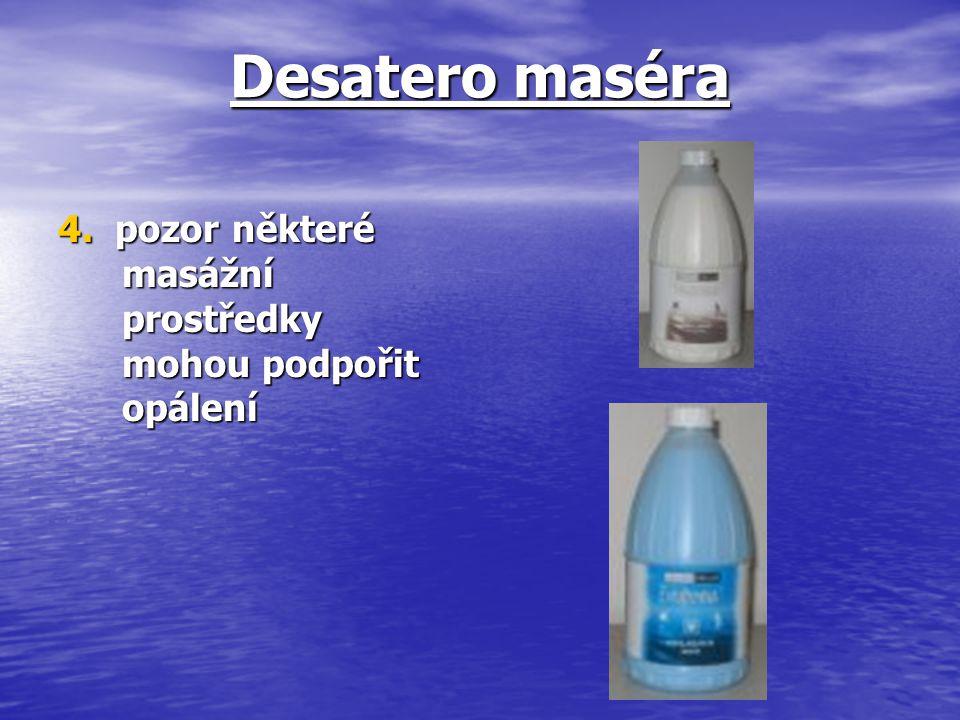 Desatero maséra 4. pozor některé masážní prostředky mohou podpořit opálení