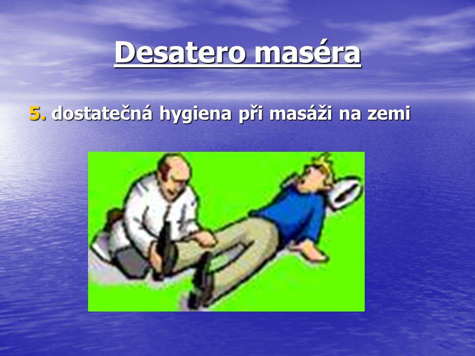 Desatero maséra 5. dostatečná hygiena při masáži na zemi