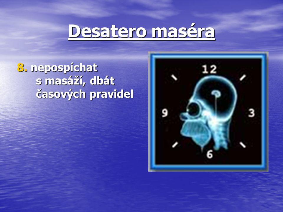 Desatero maséra 8. nepospíchat s masáží, dbát časových pravidel