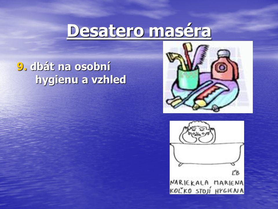 Desatero maséra 9. dbát na osobní hygienu a vzhled