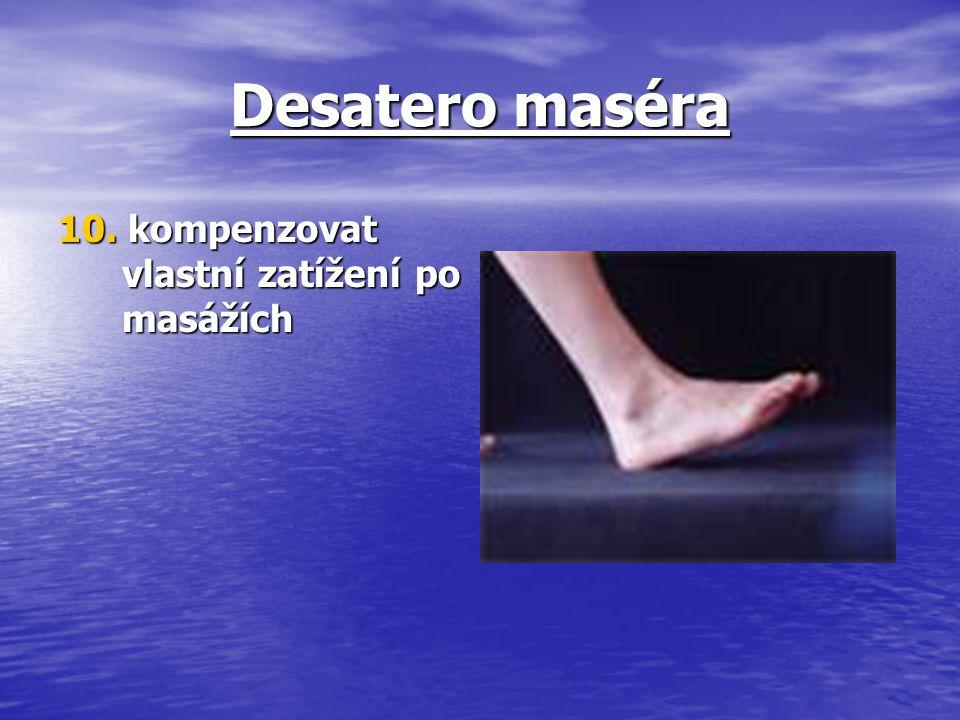Desatero maséra 10. kompenzovat vlastní zatížení po masážích