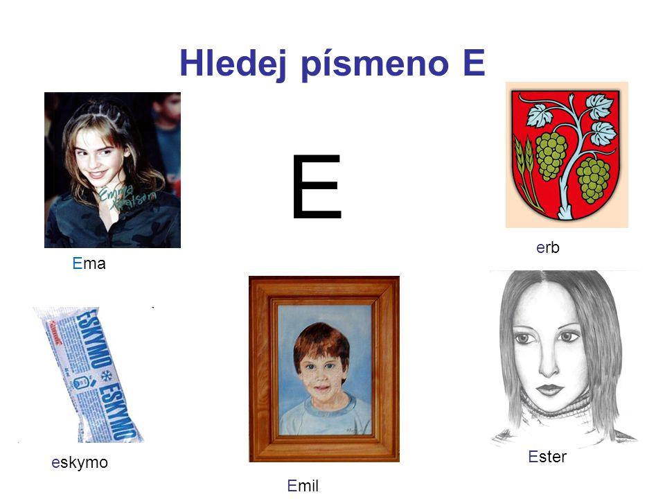 Hledej písmeno E E erb eskymo Emil Ester Ema