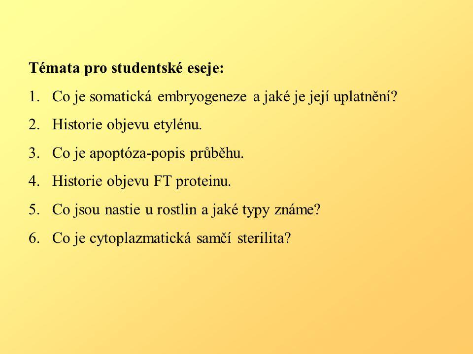 Témata pro studentské eseje: 1.Co je somatická embryogeneze a jaké je její uplatnění.