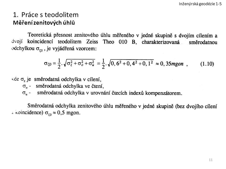 11 1.Práce s teodolitem Měření zenitových úhlů Inženýrská geodézie 1-5