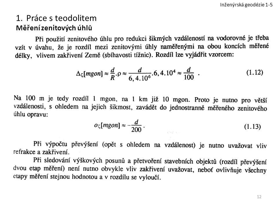 12 1.Práce s teodolitem Měření zenitových úhlů Inženýrská geodézie 1-5