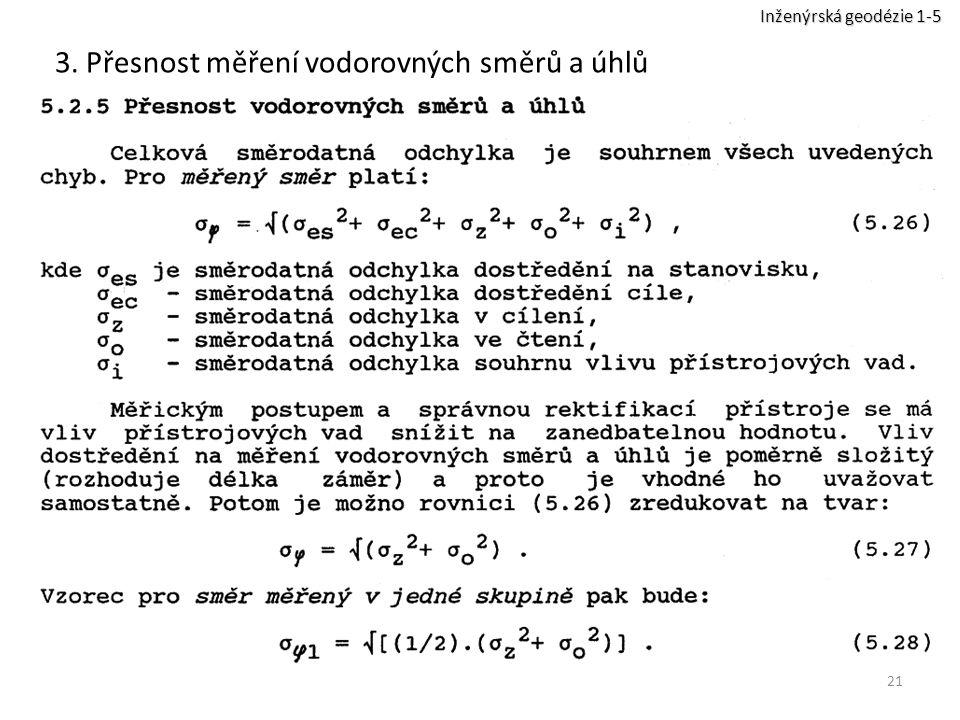 21 3. Přesnost měření vodorovných směrů a úhlů Inženýrská geodézie 1-5
