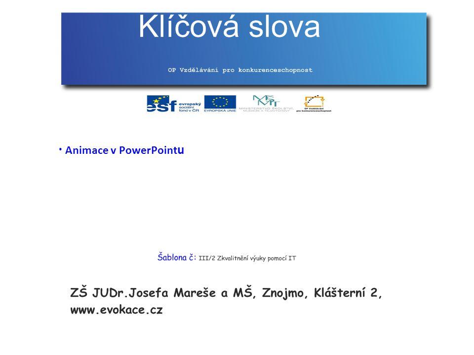 Ročník: 7 Předmět: Informační a komunikační technologie Učitel: Vojtěch Novotný Téma: PowerPoint - animace Ověřeno ve výuce: 1 7.