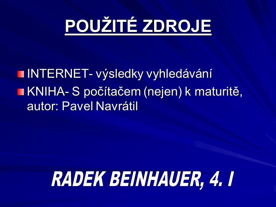 POUŽITÉ ZDROJE INTERNET- výsledky vyhledávání KNIHA- S počítačem (nejen) k maturitě, autor: Pavel Navrátil
