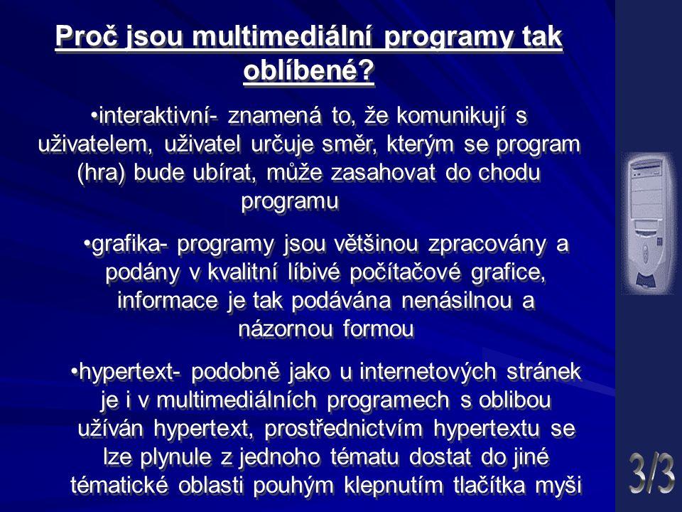 Proč jsou multimediální programy tak oblíbené.