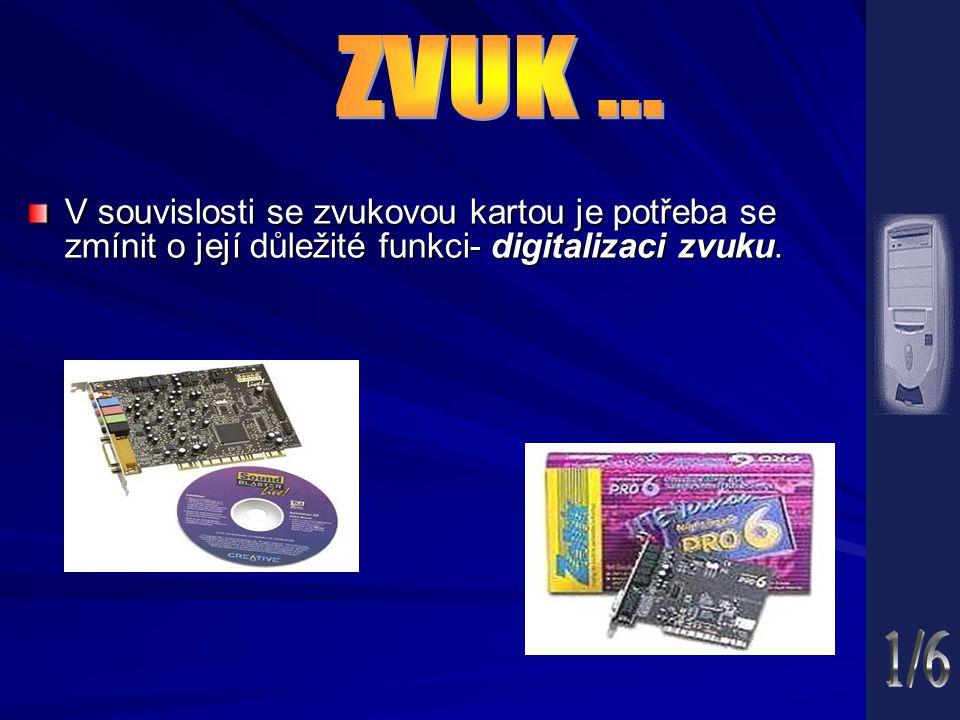 V souvislosti se zvukovou kartou je potřeba se zmínit o její důležité funkci- digitalizaci zvuku.