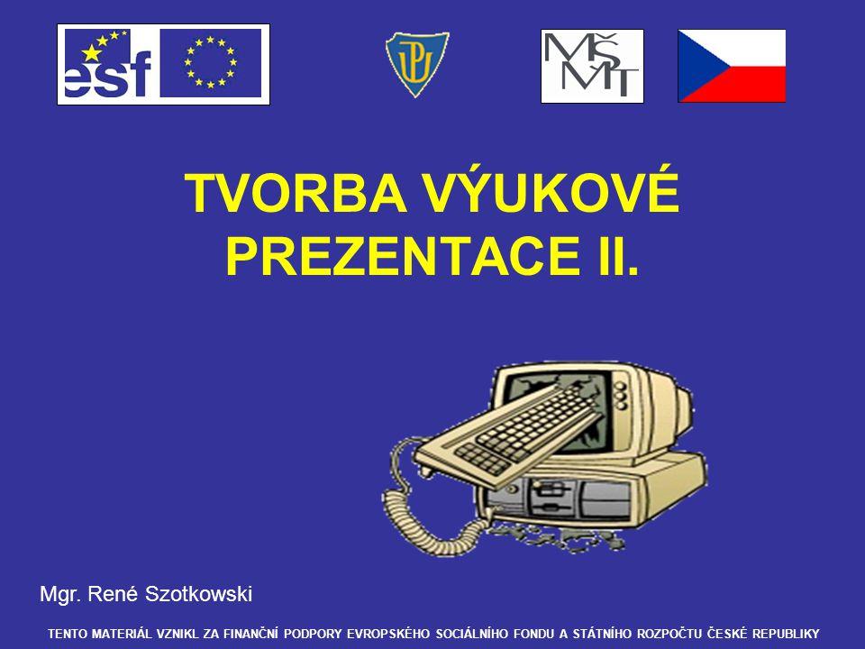 TVORBA VÝUKOVÉ PREZENTACE II. Mgr.