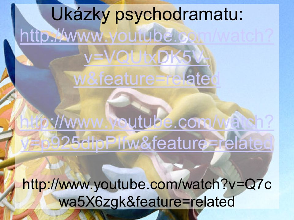 Ukázky psychodramatu: http://www.youtube.com/watch.