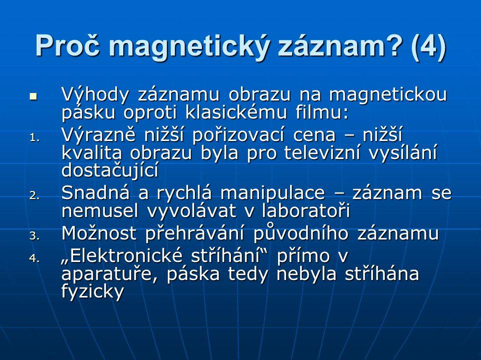 Proč magnetický záznam? (4) Výhody záznamu obrazu na magnetickou pásku oproti klasickému filmu: Výhody záznamu obrazu na magnetickou pásku oproti klas