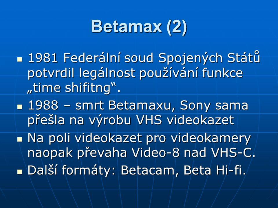 """Betamax (2) 1981 Federální soud Spojených Států potvrdil legálnost používání funkce """"time shifitng"""". 1981 Federální soud Spojených Států potvrdil legá"""