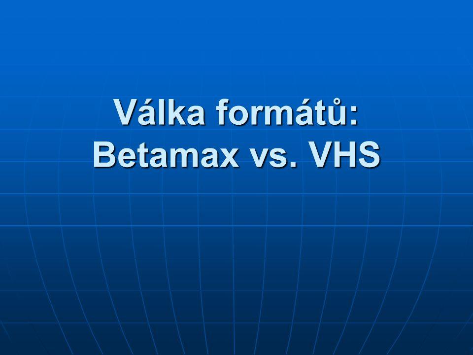 Válka formátů: Betamax vs. VHS