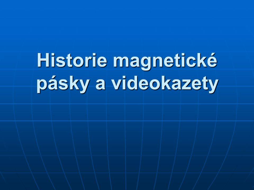 Historie magnetické pásky a videokazety (1) 1929 – Blattnerphone, první záznam zvuku pomocí magnetických vln na pásku 1929 – Blattnerphone, první záznam zvuku pomocí magnetických vln na pásku 1934 – BASF, sériová výroba pásek na bázi diacetátu celulózy 1934 – BASF, sériová výroba pásek na bázi diacetátu celulózy 1947 – V USA první přehrávače mag.