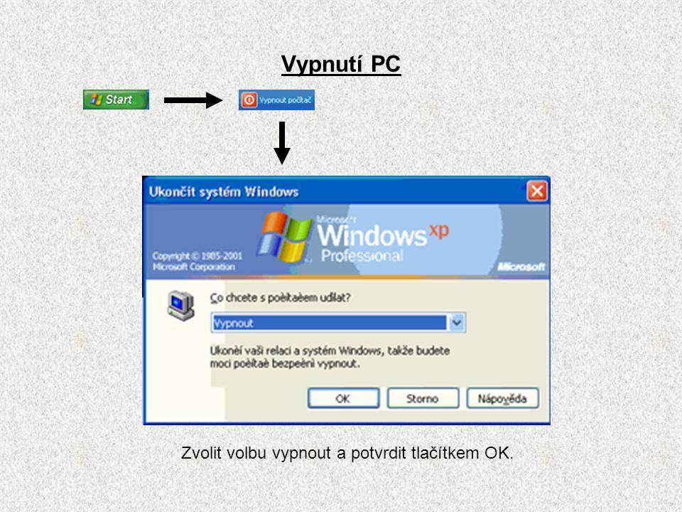 Vypnutí PC Zvolit volbu vypnout a potvrdit tlačítkem OK.